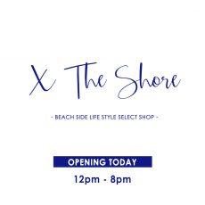 「X The Shore」グランドオープン!